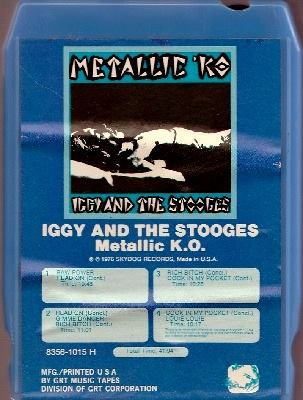 https://www.mindtosoundmusic.com/8-track-tapes/8-track-tapes-mega-rarities/iggy-and-the-stooges-metallic-ko.html